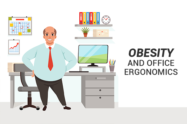 Obesity and Office Ergonomics