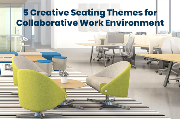 5 Creative Seating Themes for Collaborative Work Environment